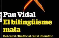 Pau Vidal: 'Bilingualism kills'